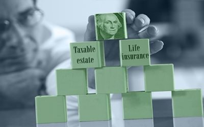 How to ensure life insurance isn't part of your taxable estate